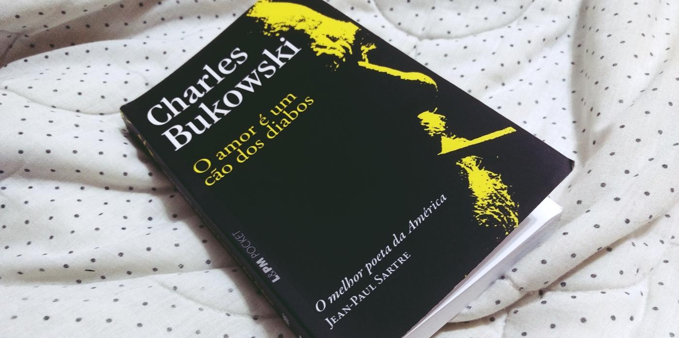 O Amor é Um Cão Dos Diabos De Bukowski Redatora De M